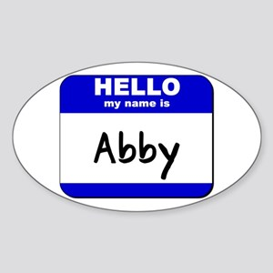 hello my name is abby Oval Sticker