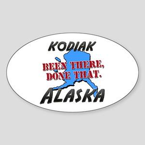 kodiak alaska - been there, done that Sticker (Ova