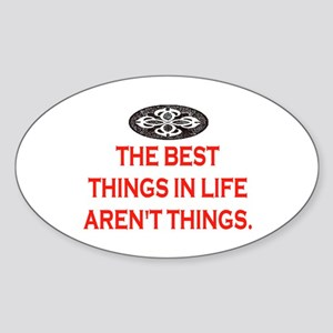 BEST THINGS IN LIFE Sticker (Oval)