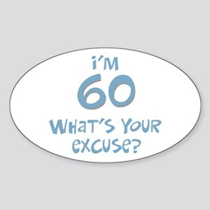 60th birthday excuse Oval Sticker