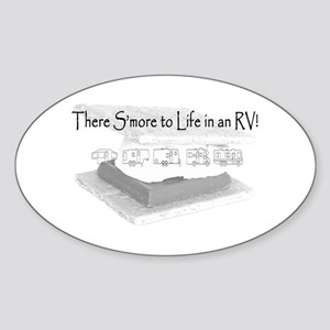 There Smore to Life in an RV! Sticker (Oval)