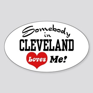 Somebody in Cleveland Loves Me Sticker (Oval)