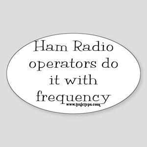 Ham Radio Operators Do It (2) Oval Sticker