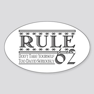 Rule 62 Alcoholism Saying Oval Sticker