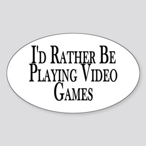 Rather Play Video Games Oval Sticker