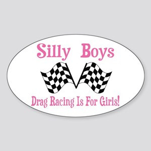 DRAG RACING IS FOR GIRLS Sticker (Oval)