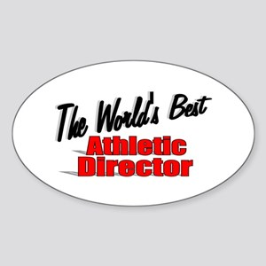 """""""The World's Best Athletic Director"""" Sticker (Oval"""