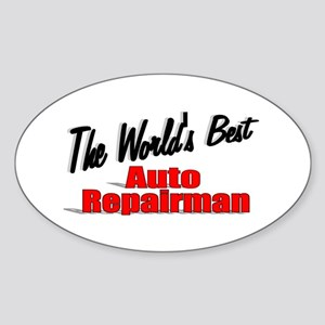 """The World's Best Auto Repairman"" Oval Sticker"