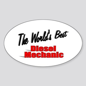 """The World's Best Diesel Mechanic"" Oval Sticker"