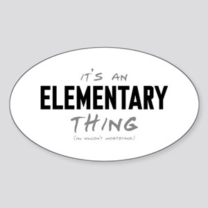 It's an Elementary Thing Oval Sticker