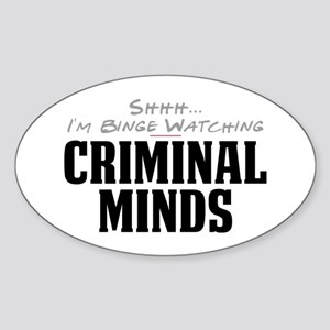 Shhh... I'm Binge Watching Criminal Minds Oval Sti
