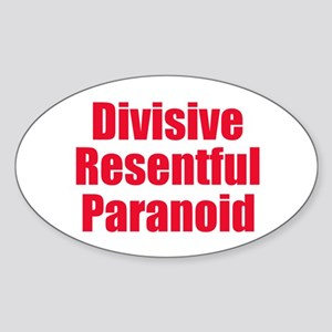 Divisive Resentful Paranoid Sticker