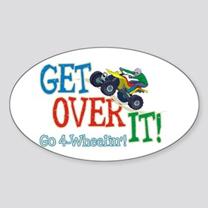 Get Over It - 4 Wheeling Oval Sticker