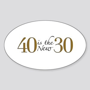 40 is the new 30 Oval Sticker