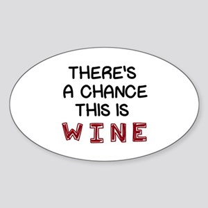 There's a Chance This is Wine Sticker