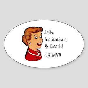 Jails, Institutions, & Death! OH MY! Sticker
