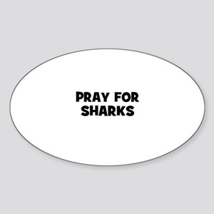 pray for sharks Oval Sticker