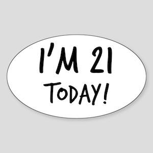 I'm 21 Today! Oval Sticker