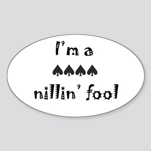 Nillin' Fool Oval Sticker