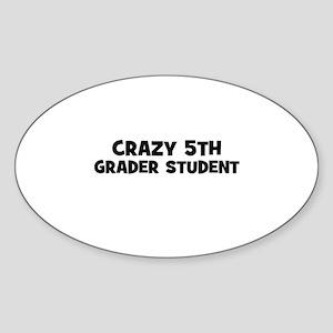 Crazy 5th Grader Student Oval Sticker