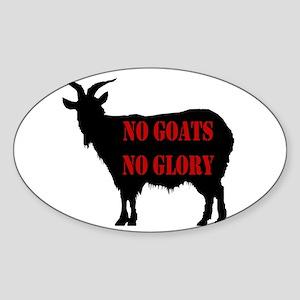 No Goats No Glory Oval Sticker