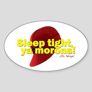 Sleep Tight, Ya Morons! Oval Sticker