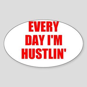every day i'm hustlin' Sticker (Oval)