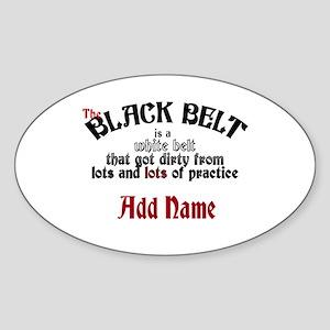 The Black Belt is Sticker (Oval)