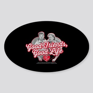 Lucy and Ethel:Good Friends Good Li Sticker (Oval)