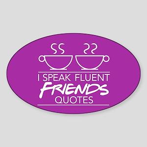 I Speak Friends Quotes Sticker (Oval)