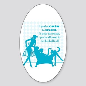 Why Cats are Better than Men Oval Sticker