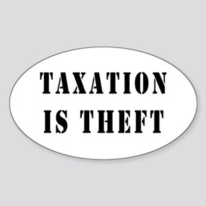 Taxation is Theft Oval Sticker