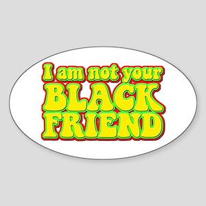 Not your Black Friend Oval Sticker