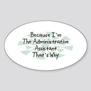 Because Administrative Assistant Oval Sticker