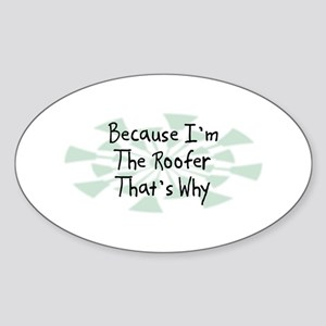 Because Roofer Oval Sticker