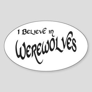 I Believe in Werewolves Oval Sticker