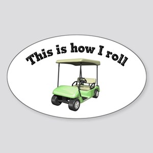 This is How I Roll Oval Sticker