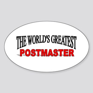 """""""The World's Greatest Postmaster"""" Oval Sticker"""