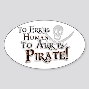 To Arr is Pirate! Funny Sticker (Oval)