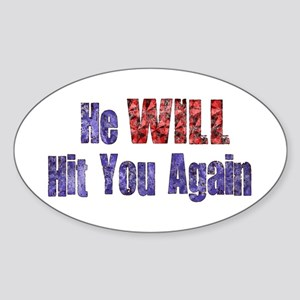 He Will Hit You Again Oval Sticker