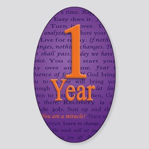 1 Year Recovery Birthday - You are  Sticker (Oval)