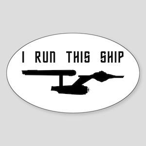 I Run This Ship Sticker (Oval)