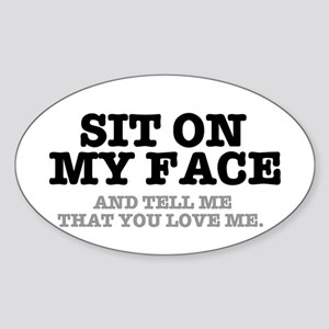 SIT ON MY FACE AND TELL ME THAT YOU LOVE M Sticker