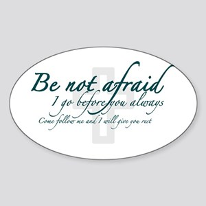 Be Not Afraid - Religious Sticker (Oval)