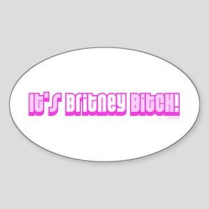 It's Britney Bitch! Oval Sticker