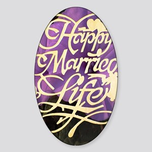 HAPPY MARRIED LIFE  Sticker (Oval)
