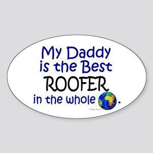 Best Roofer In The World (Daddy) Oval Sticker