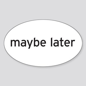 maybe later Sticker