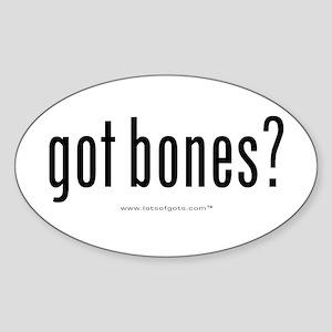 got bones? Oval Sticker