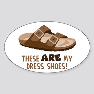 These Are My Dress Shoes! Sticker